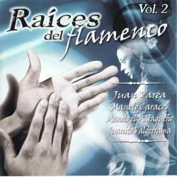 Raíces del Flamenco Vol. 2...