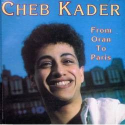 Cheb Kader - From Oran to...