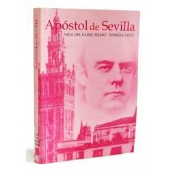 Apóstol de Sevilla. Vida...