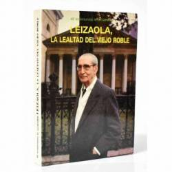 Leizaola, la lealtad del...