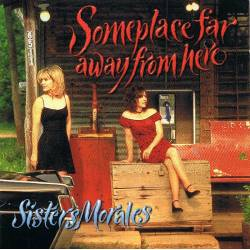 Sisters Morales - Someplace...