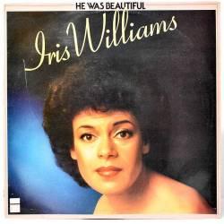 Iris Williams - He was...
